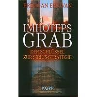 Imhoteps Grab. Der Schlüssel zur Sirius-Strategie