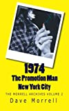 1974 - The Promotion Man - New York City: The Morrell Archives (Volume 2)