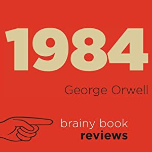 1984 by George Orwell: Orwell Expert Book Review Audiobook