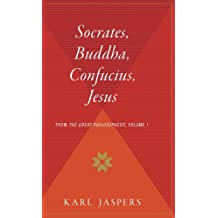 Amazon ralph jaspers books socrates buddha confucius jesus from the great philosophers volume i fandeluxe Image collections