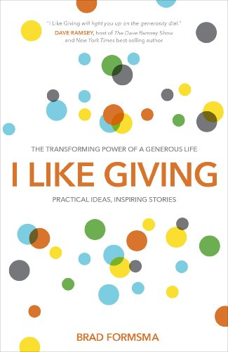 I Like Giving: The Transforming Power of a Generous Life cover