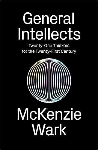 General Intellects Twenty Five Thinkers For The Twenty
