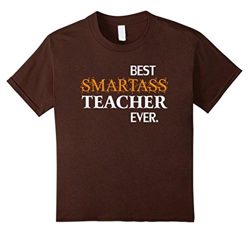 Kids Funny Best Smartass Teacher Ever T-Shirt Gift Halloween 10 Brown