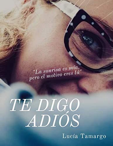 Te digo adiós por Lucía Tamargo