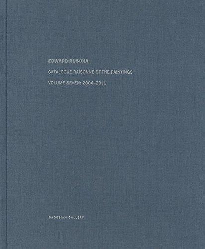 Download Ed Ruscha: Catalogue Raisonné of the Paintings, Volume Seven: 2004–2011 ebook