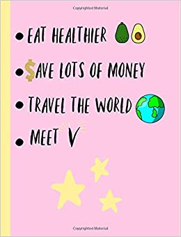 Eat healthier, Save lots of Money, Travel the World, Meet V