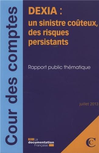 dexia-un-sinistre-bancaire-couteux-des-risques-persistants-juillet-2013
