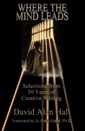 Read Online Where the Mind Leads: Selections from 30 Years of Creative Writing pdf