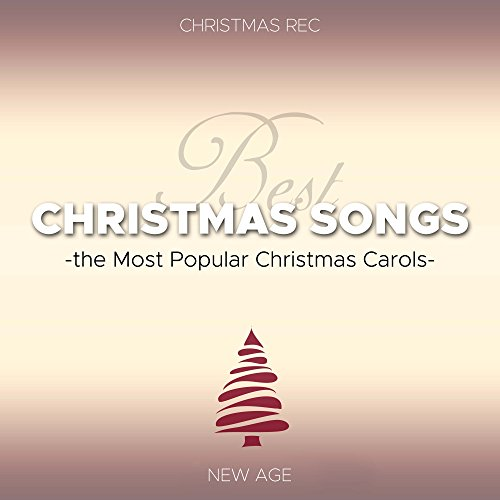 Best Christmas Songs - the Most Popular Christmas Carols with Instrumental Christmas Music, Piano Music and Traditional Carols (Most Popular Christmas Carols)