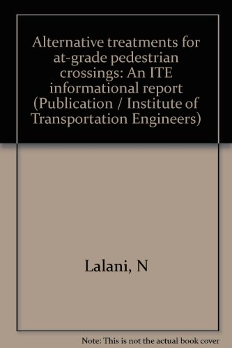 Alternative treatments for at-grade pedestrian crossings: An ITE informational report (Publication / Institute of Transportation Engineers)