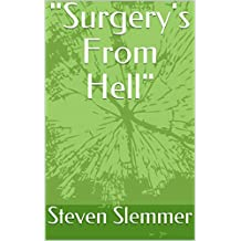 """""""Surgery's From Hell"""""""