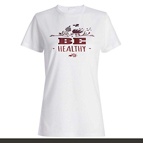 Be Estilo de vida saludable Salud Divertido Novedad Nuevo camiseta de las mujeres k38f