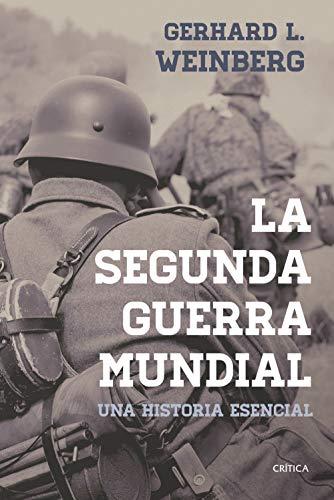 La segunda guerra mundial: Una historia esencial (Memoria Crítica)