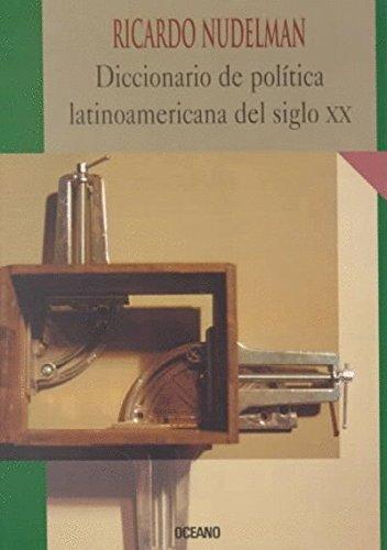 Diccionario de politica latinoamericana del siglo XX Intemporales ...