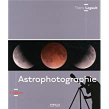 ASTROPHOTOGRAPHIE, 2E ÉD.
