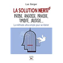 Solution Nerti (La): Phobies, angoisse, panique, timidité, jalousie... /