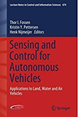 Sensing and Control for Autonomous Vehicles: Applications to Land, Water and Air Vehicles (Lecture Notes in Control and Information Sciences) Hardcover