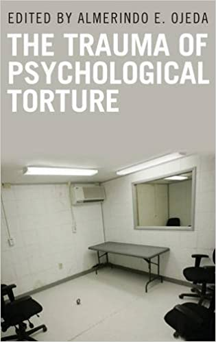 The Trauma Of Psychological Torture Disaster And Trauma