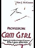 Che il gioco abbia inizio: IV Episodio - Professione Cam Girl