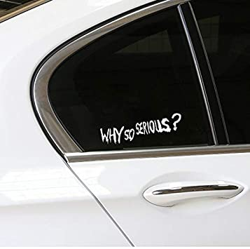 16.8CM*5CM For Why So Serious Vinyl Cool Car Sticker And Decal Black Silver C15-2915 oceanuk Color Name : Black