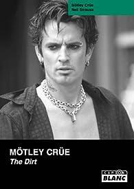 Mötley Crüe: The dirt par Mötley Crüe