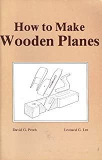 David G Perch Wooden Planes and How To Make Them Robert S Lee