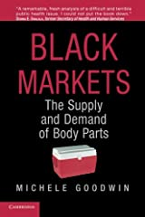 Black Markets: The Supply And Demand Of Body Parts Paperback