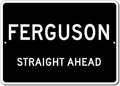 Custom Aluminum Sign - FERGUSON, KENTUCKY US City Straight Ahead Sign