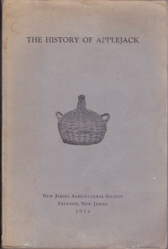 The history of applejack or apple brandy in New Jersey from colonial times to the - Brandy Jersey
