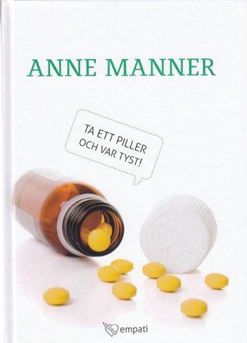 Ta ett piller och var tyst (Swedish edition)