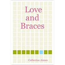 Love and Braces (A Dr.Samantha Wrighting novel Book 2)