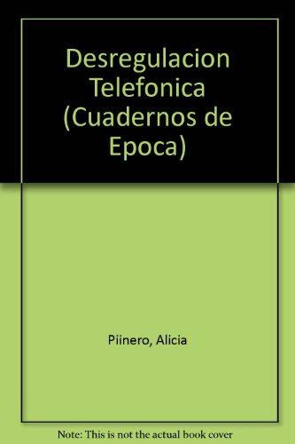 desregulacion-telefonica-cuadernos-de-epoca-spanish-edition
