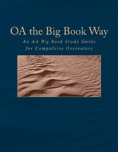 OA the Big Book Way: An AA Big Book Study Guide for Compulsi