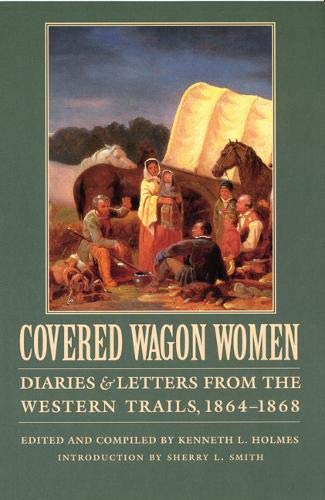 Covered Wagon Women, Vol. 9: Diaries and Letters from the Western Trails, 1864-1868 (Covered Wagon Women 9)