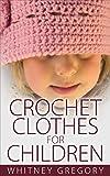 Crochet Clothes for Children