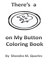 There's a B on My Button Coloring Book