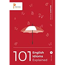 101 English Idioms Explained - Volume 1 (English Edition)