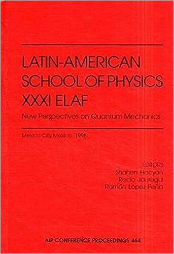 Latin-American School of Physics XXXI ELAF: New Perspectives on Quantum Mechanics: Elaf 31st (AIP Conference Proceedings)