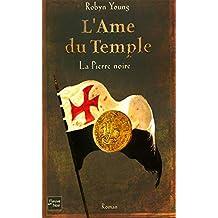 L'âme du temple - Tome 2: La pierre noire