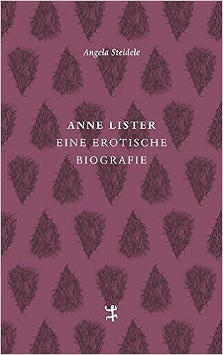 Anne Lister. Eine erotische Biographie. Berlin: Matthes und Seitz, 2017