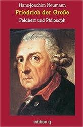 Friedrich der Grosse: Feldherr und Philosoph
