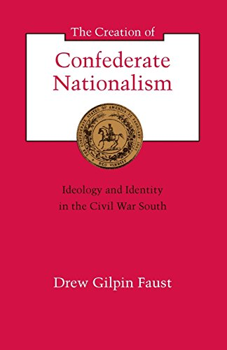 The Birth of Confederate Nationalism: Ideology and Identity in the Civil War South (The Walter Lynwood Fleming Lectures in Southern History)