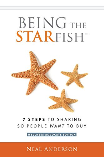 Being the STARfish: 7 Steps to Sharing so People Want to Buy
