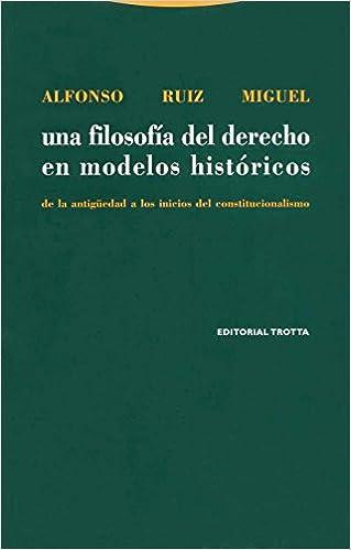 Una filosofía del derecho en modelos históricos: De la Antigüedad a los inicios del constitucionalismo (Estructuras y Procesos. Derecho) Descargar PDF Gratis