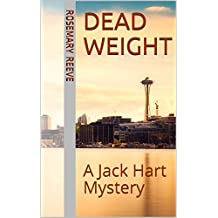 Dead Weight: A Jack Hart Mystery (Jack Hart Mysteries Book 4)