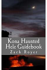 Kona Haunted Hele Guidebook by Zach Royer (2014-12-31) Paperback