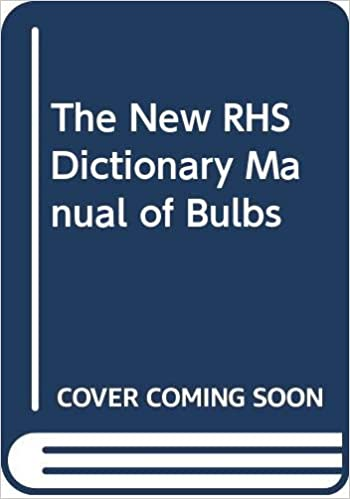 Amazon The New Rhs Dictionary Manual Of Bulbs Griffiths Mark Bryan John E Royal Horticultural Society Dictionaries Thesauri