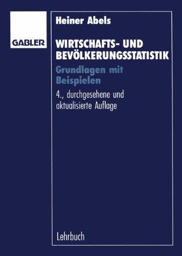 Wirtschaftsstatistik und Bevölkerungsstatistik - Grundlagen mit Beispielen - Lehrbuch Taschenbuch – 1. Januar 1993 Heiner Abels Thomas Cleff Wolfgang Schxe4fer Dr. Th. Gabler Verlag