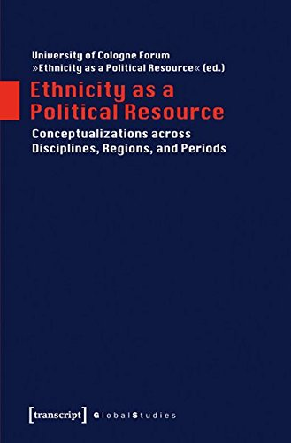 Ethnicity as a Political Resource: Conceptualizations across Disciplines, Regions, and Periods (Global Studies) pdf epub