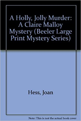 A Holly, Jolly Murder: A Claire Malloy Mystery (Beeler Large Print Mystery Series)